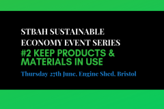 STBAH event Keep Products & Materials in Use, Bristol, 27 June